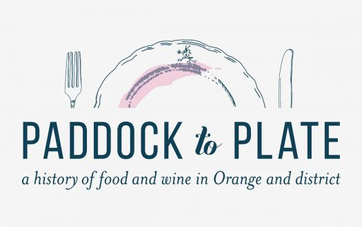 Paddock to Plate: a history of food & wine in Orange & district